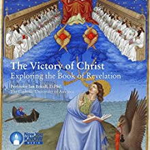 The Victory of Christ: Exploring the Book of Revelation Lecture by Prof. Ian Boxall DPhil Narrated by Prof. Ian Boxall DPhil