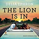 The Lion Is In (       UNABRIDGED) by Delia Ephron Narrated by Natasha Lyonne