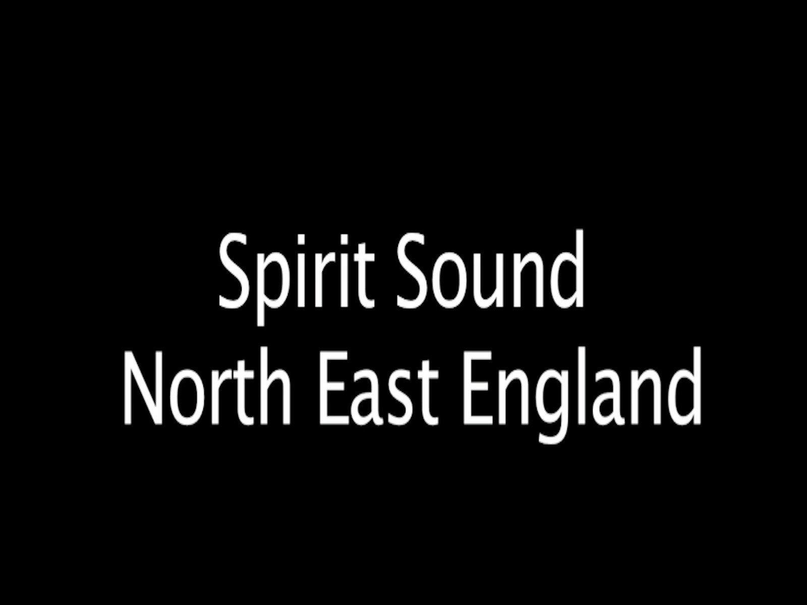 Spirit Sound North East England on Amazon Prime Video UK