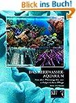 Das Meerwasseraquarium: Von der Planu...