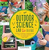 img - for Outdoor Science Lab for Kids: 52 Family-Friendly Experiments for the Yard, Garden, Playground, and Park (Hands-On Family) book / textbook / text book