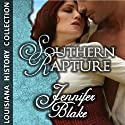 Southern Rapture (       UNABRIDGED) by Jennifer Blake Narrated by Kati Brazda