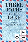 Three Paths to the Lake (Portico Paperback Series) (0841910715) by Bachmann, Ingeborg