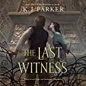 The Last Witness (       UNABRIDGED) by K. J. Parker Narrated by P. J. Ochlan