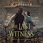 The Last Witness | K. J. Parker