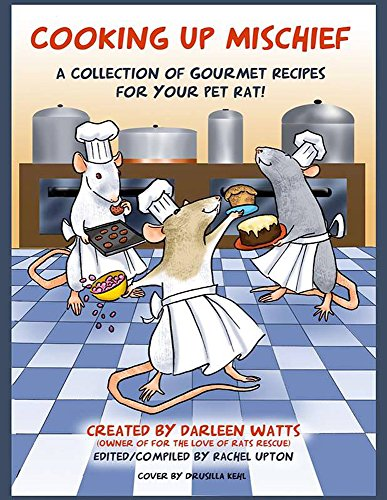 Cooking Up Mischief: A collection of gourmet recipes for your pet rat (Hamster Recipe Book compare prices)