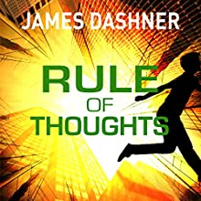 Rule of Thoughts: Mortality Doctrine, Book 2 (       UNABRIDGED) by James Dashner Narrated by Erik Davies