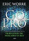 Go Pro: 7 Pasos para Convertirse en un Profesional Del Mercadeo en Red (Spanish Edition) by Eric Worre (2013) Paperback