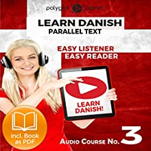 Learn Danish - Easy Reader - Easy Listener - Parallel Text - Audio Course No. 3 Audiobook by  Polyglot Planet Narrated by Marcus Jeppesen, Christopher Tester