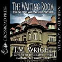 The Waiting Room (       UNABRIDGED) by T. M. Wright Narrated by Roy Wells