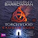Torchwood: The Exodus Code (       UNABRIDGED) by John Barrowman, Carole E. Barrowman Narrated by Daniel Pirrie