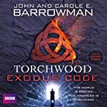 Torchwood: The Exodus Code | John Barrowman,Carole E. Barrowman