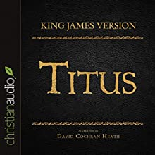 Holy Bible in Audio - King James Version: Titus (       UNABRIDGED) by  King James Version Narrated by David Cochran Heath