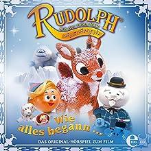 Rudolph mit der roten Nase: Wie alles begann Hörspiel von Thomas Karallus Gesprochen von: Thomas Karallus