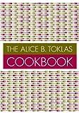 The Alice B.Toklas Cookbook (1897959192) by Toklas, Alice B.
