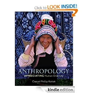 Anthropology: Appreciating Human Diversity Conrad Phillip Kottak