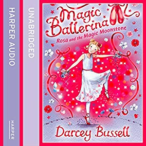 Magic Ballerina (9) - Rosa and the Magic Moonstone Audiobook