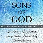 Sons of God: Words from the Great Men of the Faith | John Wesley,George Whitefield,Charles Finney,Charles Spurgeon,George Muller