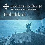 Habakkuk (Bibel2011 - Bibelens skrifter 35 - Det Gamle Testamentet)    KABB