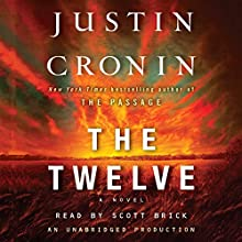 The Twelve: A Novel: The Passage Trilogy, Book 2 Audiobook by Justin Cronin Narrated by Scott Brick