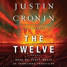 The Twelve: A Novel: The Passage Trilogy, Book 2 | Livre audio Auteur(s) : Justin Cronin Narrateur(s) : Scott Brick