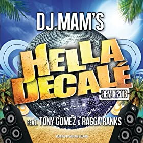 Hella D�cal� Remix 2013 (Radio Edit) [feat. Tony Gomez & Ragga Ranks]