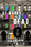 img - for St. Marks Is Dead: The Many Lives of America's Hippest Street book / textbook / text book