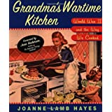 Grandma's Wartime Kitchen: World War II and the Way We Cooked ~ Joanne Lamb Hayes