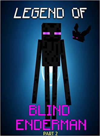 Minecraft: Legend Of the Blind Enderman (Part 2):  Birth Of The Ender Bat (ENDVENTURES SERIES Book 19)