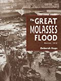 img - for The Great Molasses Flood: Boston, 1919 (Turtleback School & Library Binding Edition) book / textbook / text book