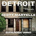 Detroit: A Biography (       UNABRIDGED) by Scott Martelle Narrated by William Hughes
