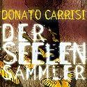 Der Seelensammler Hörbuch von Donato Carrisi Gesprochen von: Markus Klauk