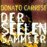 Der Seelensammler   Donato Carrisi