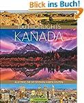 100 Highlights Kanada: Alle Ziele, di...