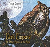 Dark Emperor and Other Poems of the Night (Booklist Editor's Choice. Books for Youth (Awards))