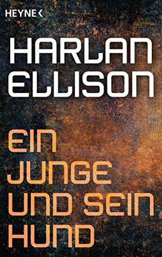 Harlan Ellison - Ein Junge und sein Hund: Erzählung