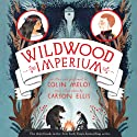 Wildwood Imperium: The Wildwood Chronicles, Book 3 Audiobook by Colin Meloy, Carson Ellis Narrated by Colin Meloy