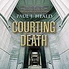 Courting Death: The Clarkeston Chronicles, Book 3 Hörbuch von Paul J. Heald Gesprochen von: Eric G. Dove