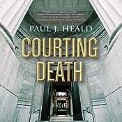 Courting Death: The Clarkeston Chronicles, Book 3 | Paul J. Heald