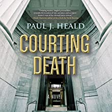 Courting Death: The Clarkeston Chronicles, Book 3 Audiobook by Paul J. Heald Narrated by Eric G. Dove