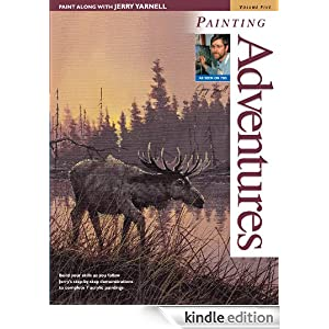 Paint Along with Jerry Yarnell Volume Five - Painting Adventures Jerry Yarnell