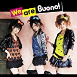 We are Buono! 〜Buono!のテーマ♡♪Buono!