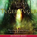 Tyger Tyger: A Goblin Wars Book (       UNABRIDGED) by Kersten Hamilton Narrated by Celeste Ciulla