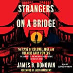 Strangers on a Bridge: The Case of Colonel Abel | James Donovan