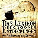 Das Lexikon der großen Entdeckungen. Von Abhörwanze bis Zeppelin (Teil 2 M bis Z) Hörbuch von Richard Fasten Gesprochen von: Anna Dramski
