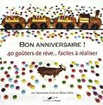 BON ANNIVERSAIRE !: 40 GATEAUX FACILE...