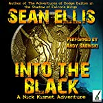 Into the Black: A Nick Kismet Adventure | Sean Ellis