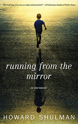 Running From The Mirror: A Memoir by Howard Shulman ebook deal