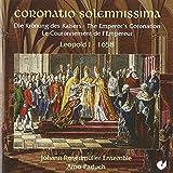 Coronatio Solemnissima : Musique Pour Le Sacre De L'Empereur Leopold 1er