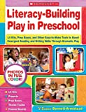 img - for Literacy-Building Play in Preschool: Lit Kits, Prop Boxes, and Other Easy-to-Make Tools to Boost Emergent Reading and Writing Skills Through Dramatic Play book / textbook / text book